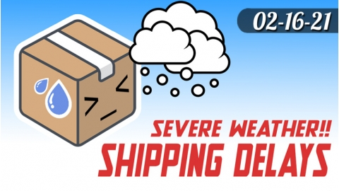 Severe Weather Shipping Delays!