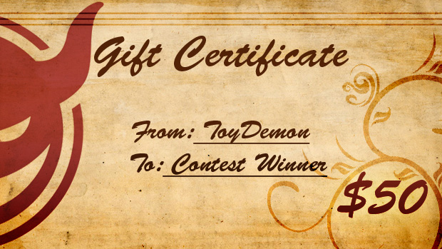 "ToyDemon Weekly Giveaway: ToyDemon $50 Gift Certificate ""Updated With Winner"""
