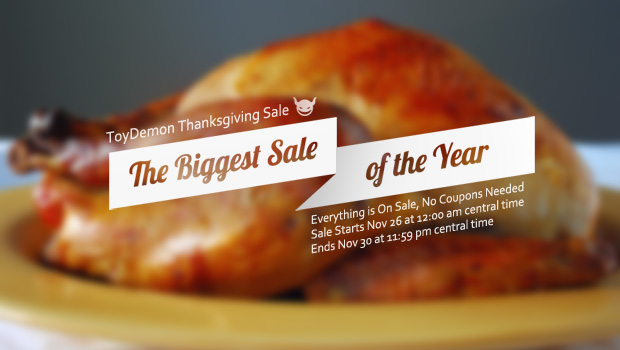 ToyDemon 2015 Thanksgiving Black Friday Sale is Here......Early!