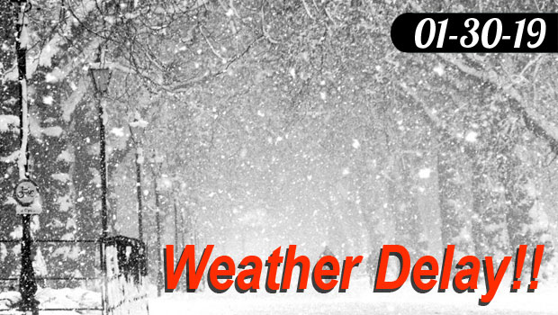 Weather Delay 01-30-19