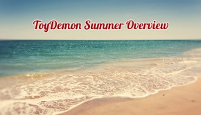 ToyDemon Overview Summer 2013